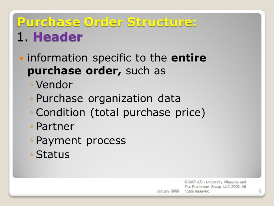 Purchase Order Structure: 1. Header