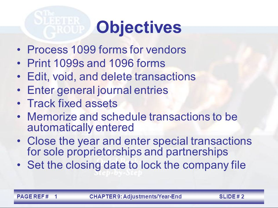 Objectives Process 1099 forms for vendors Print 1099s and 1096 forms