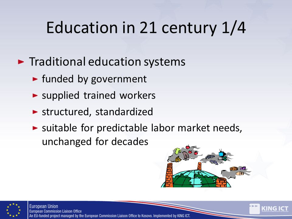 Education in 21 century 1/4 Traditional education systems