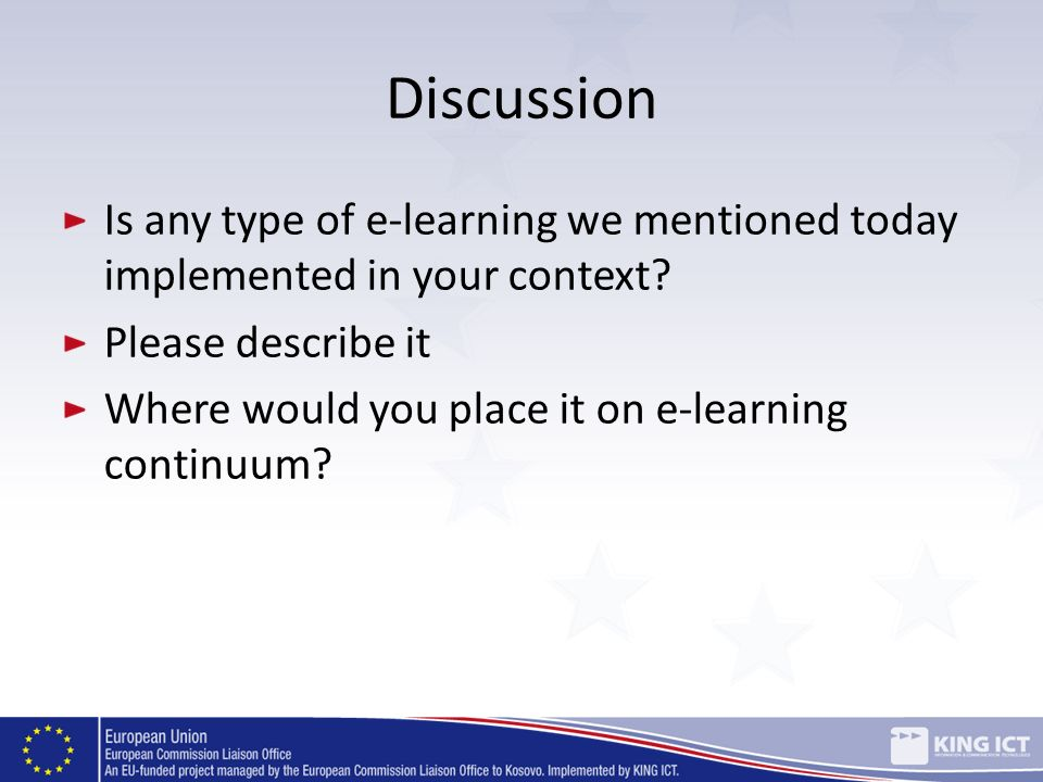 Discussion Is any type of e-learning we mentioned today implemented in your context Please describe it.