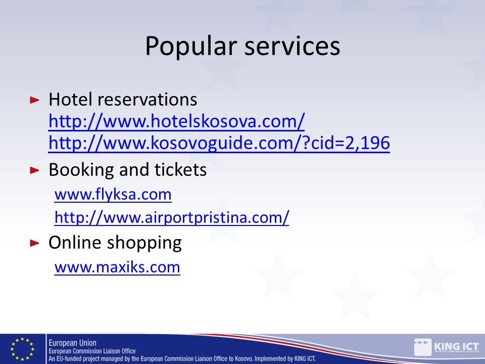 Popular services Hotel reservations http://www.hotelskosova.com/ http://www.kosovoguide.com/ cid=2,196.