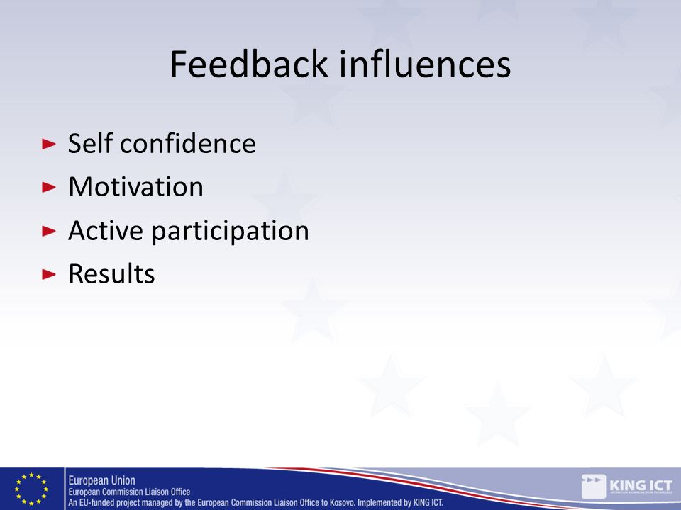 Feedback influences Self confidence Motivation Active participation