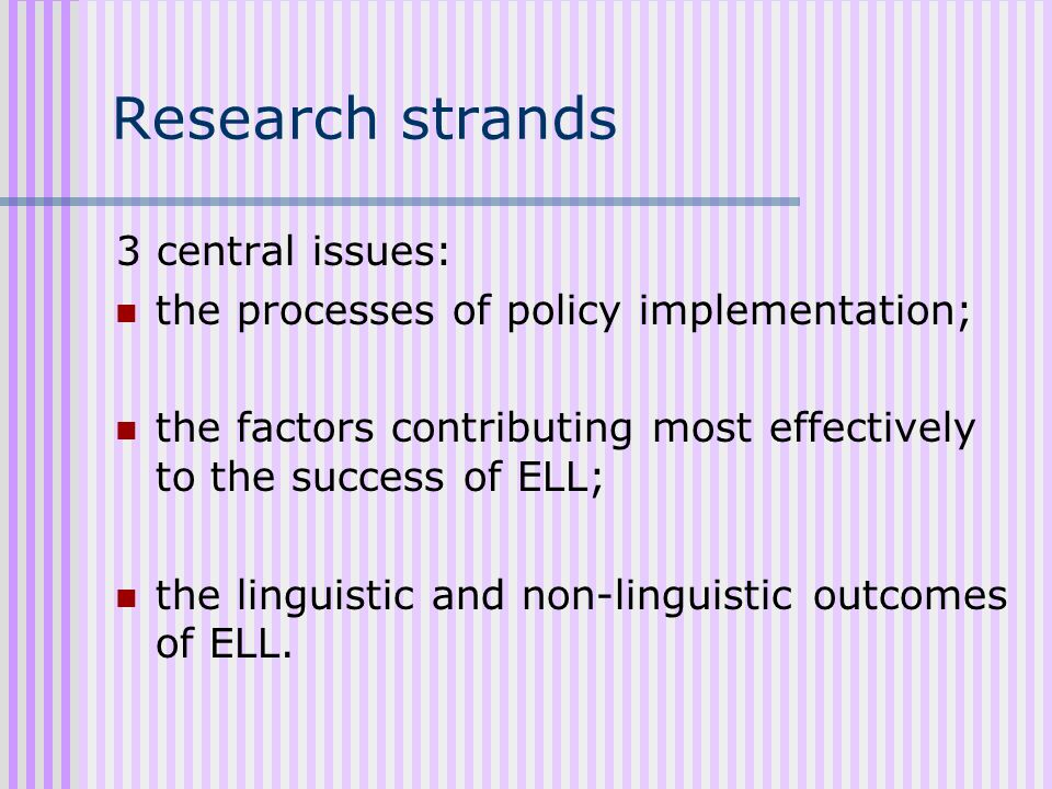 Research strands 3 central issues: