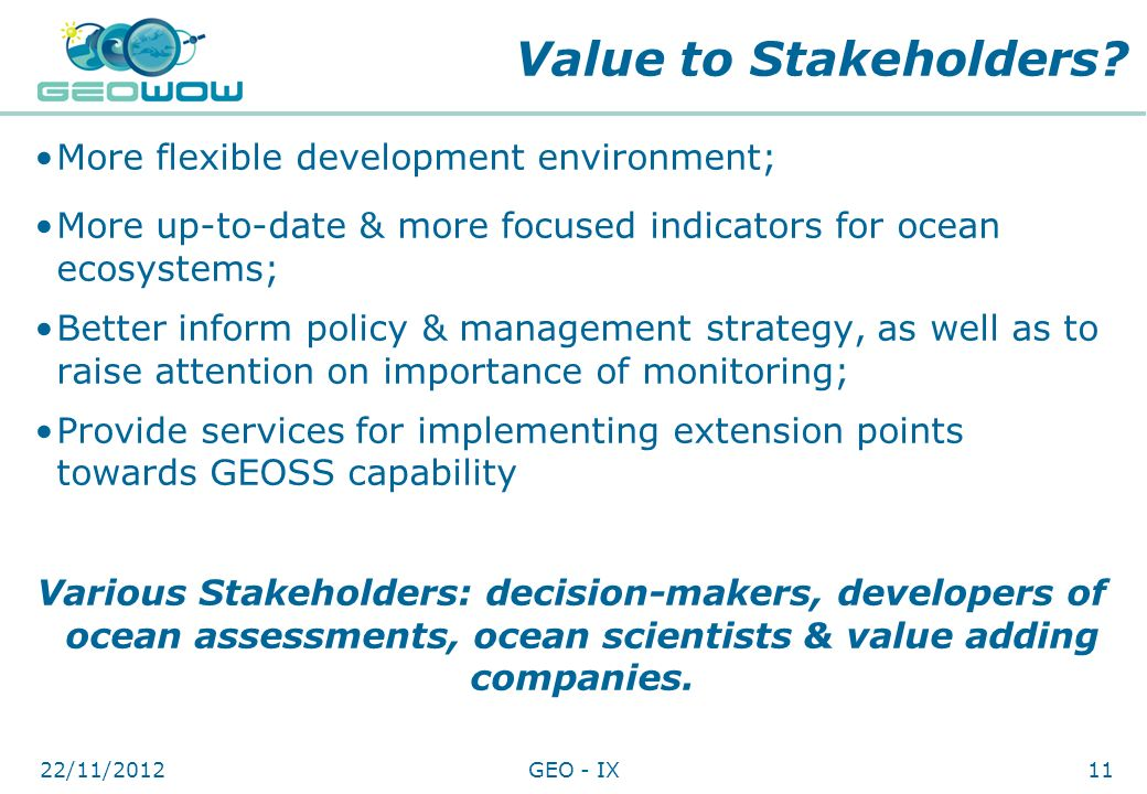 Value to Stakeholders More flexible development environment;