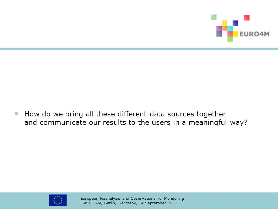 How do we bring all these different data sources together and communicate our results to the users in a meaningful way