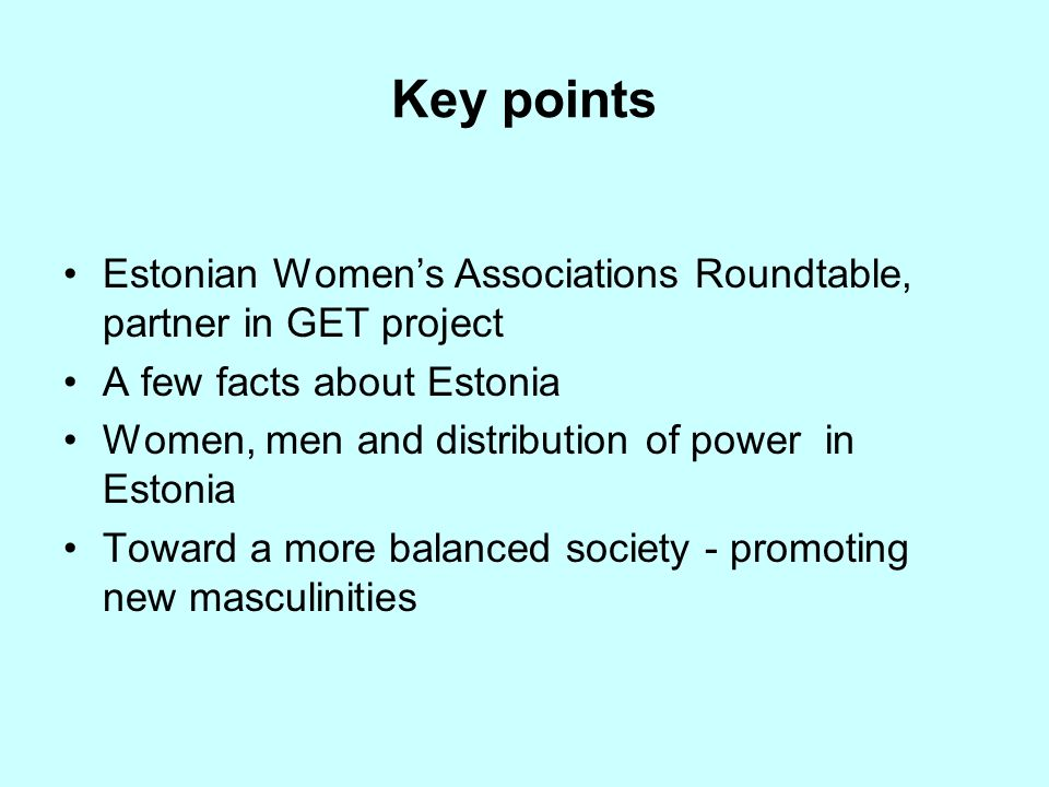 Key points Estonian Women's Associations Roundtable, partner in GET project. A few facts about Estonia.