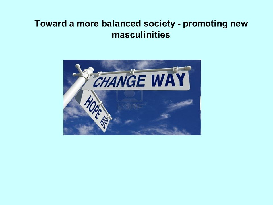 Toward a more balanced society - promoting new masculinities