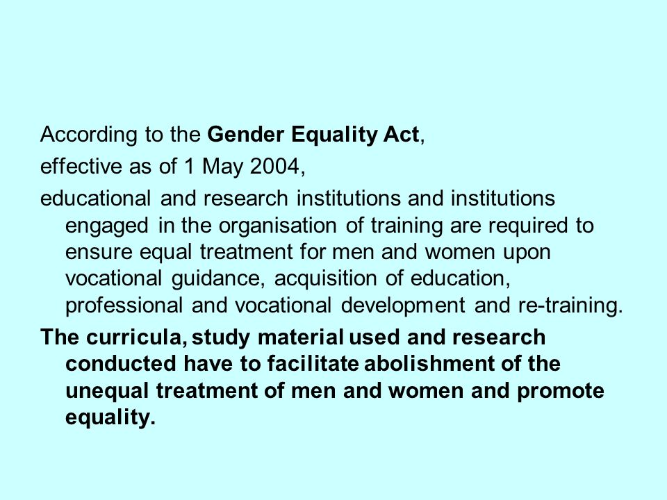 According to the Gender Equality Act,