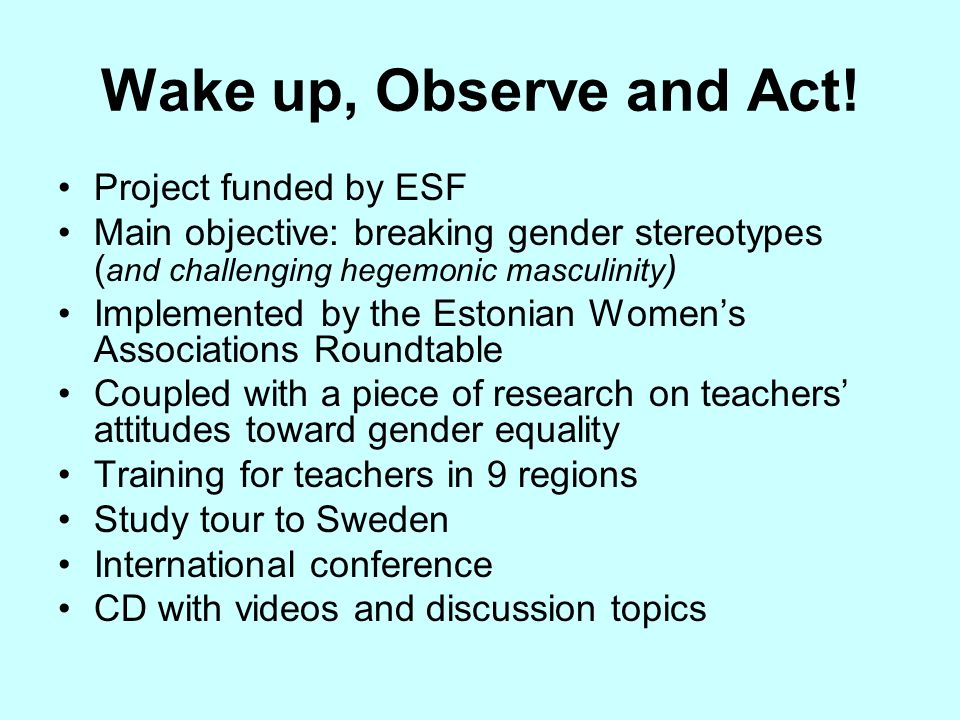 Wake up, Observe and Act! Project funded by ESF