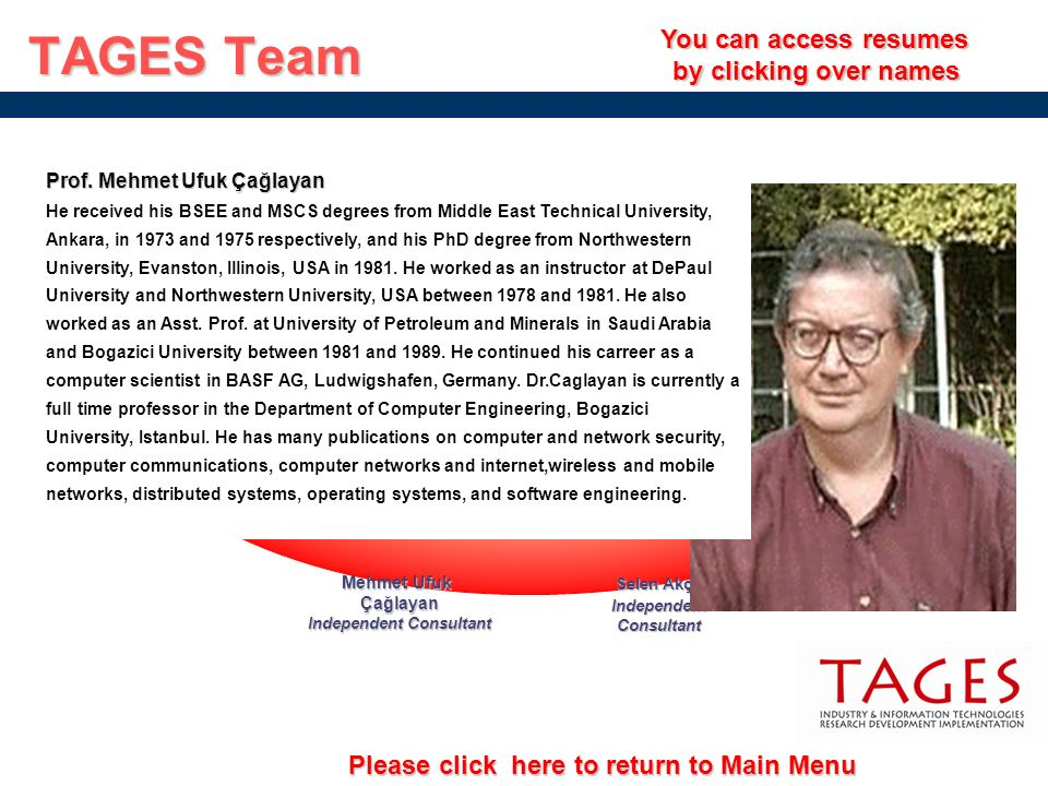 TAGES Team You can access resumes by clicking over names Selen Akçalı