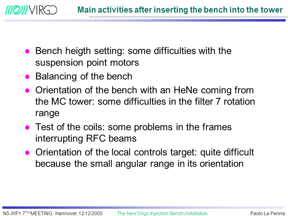 Main activities after inserting the bench into the tower