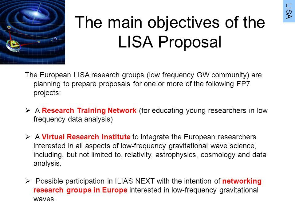 The main objectives of the LISA Proposal