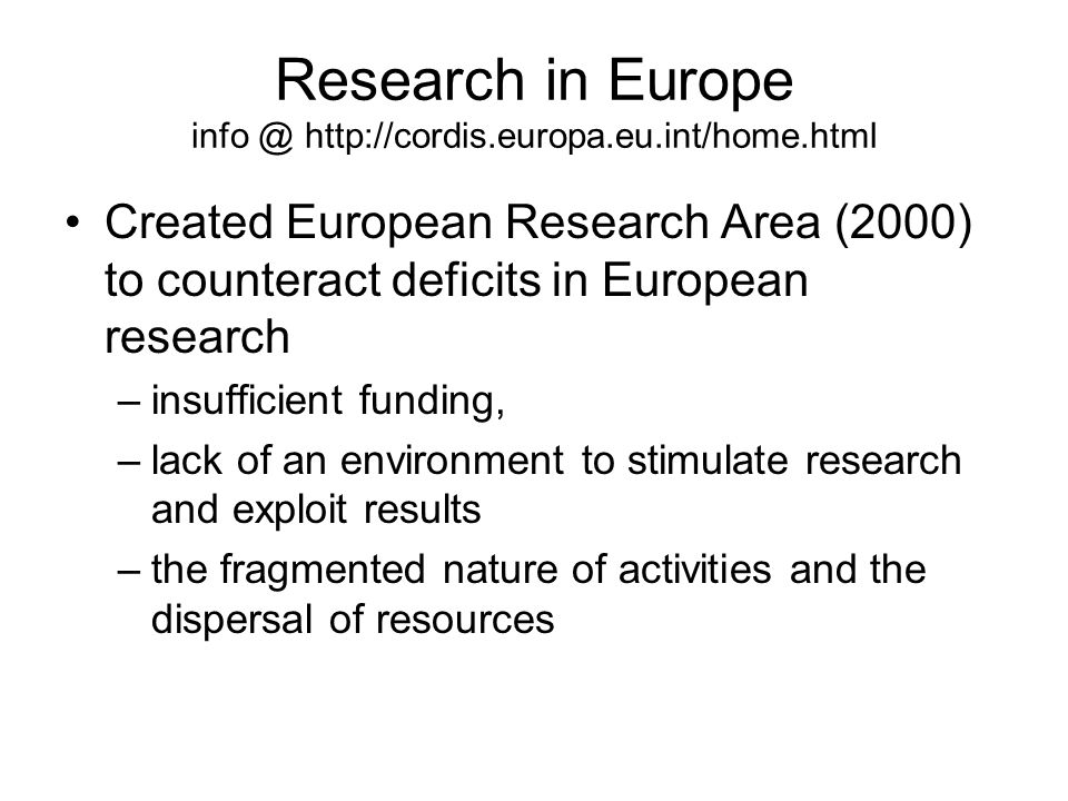 Research in Europe info @ http://cordis.europa.eu.int/home.html
