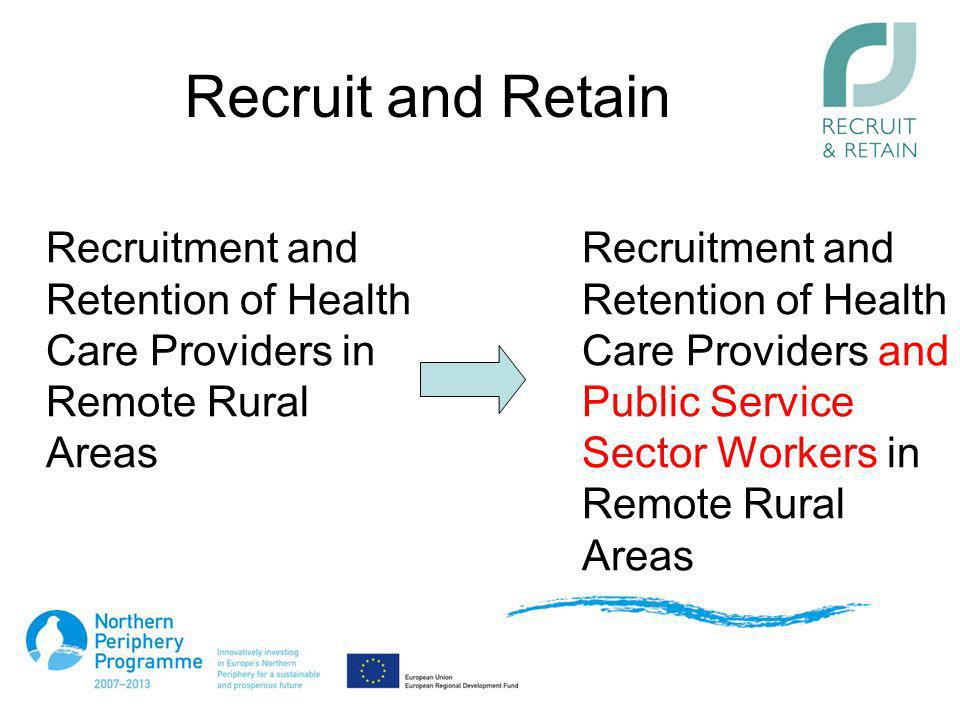 Recruit and Retain Recruitment and Retention of Health Care Providers in Remote Rural Areas.