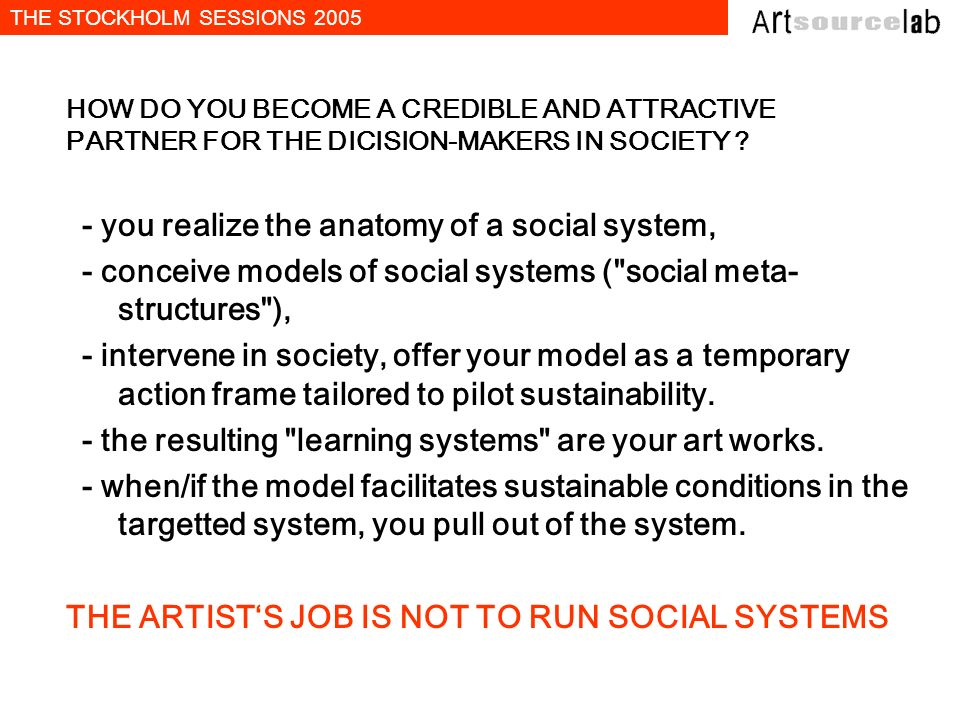 - you realize the anatomy of a social system,