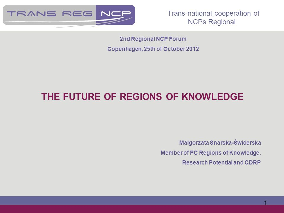 Copenhagen, 25th of October 2012 THE FUTURE OF REGIONS OF KNOWLEDGE