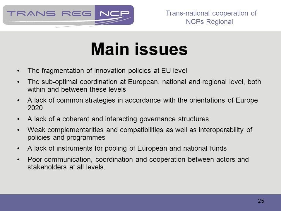 Main issues The fragmentation of innovation policies at EU level