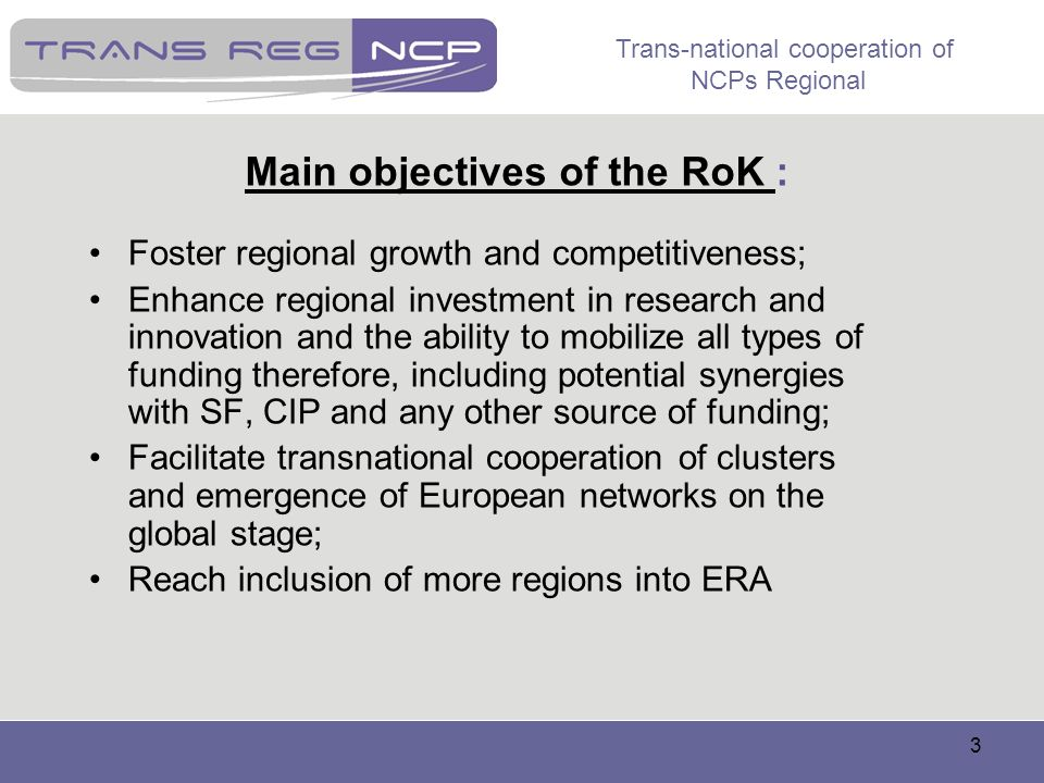 Main objectives of the RoK :
