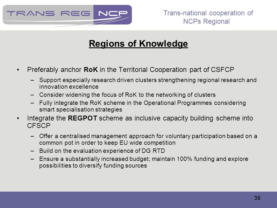 Regions of Knowledge Preferably anchor RoK in the Territorial Cooperation part of CSFCP.