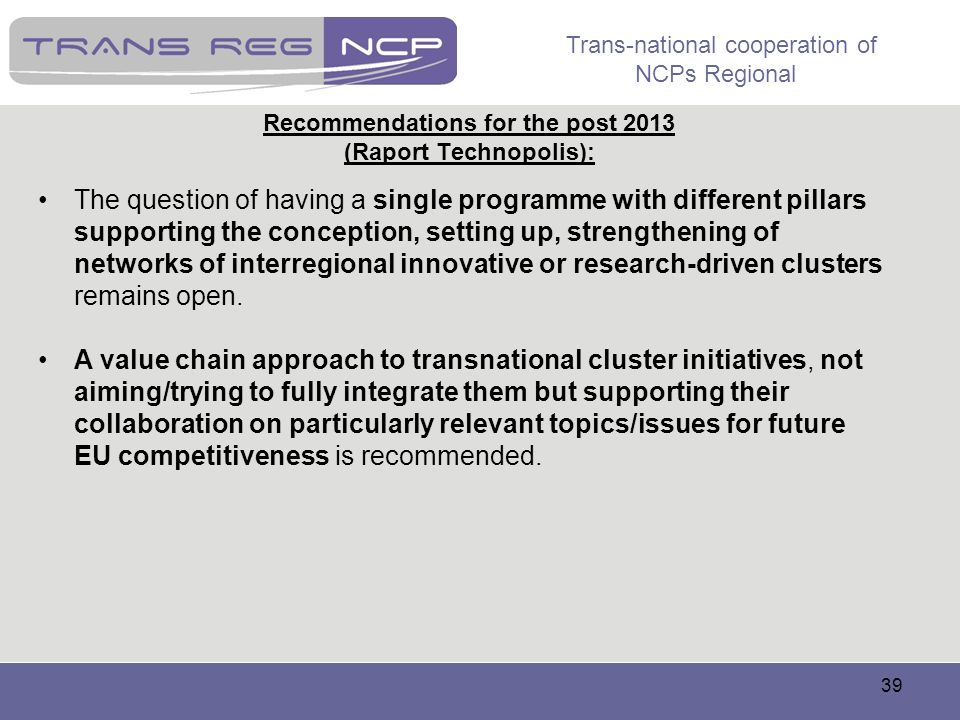Recommendations for the post 2013 (Raport Technopolis):