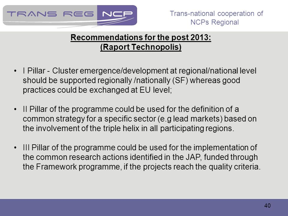 Recommendations for the post 2013: (Raport Technopolis)