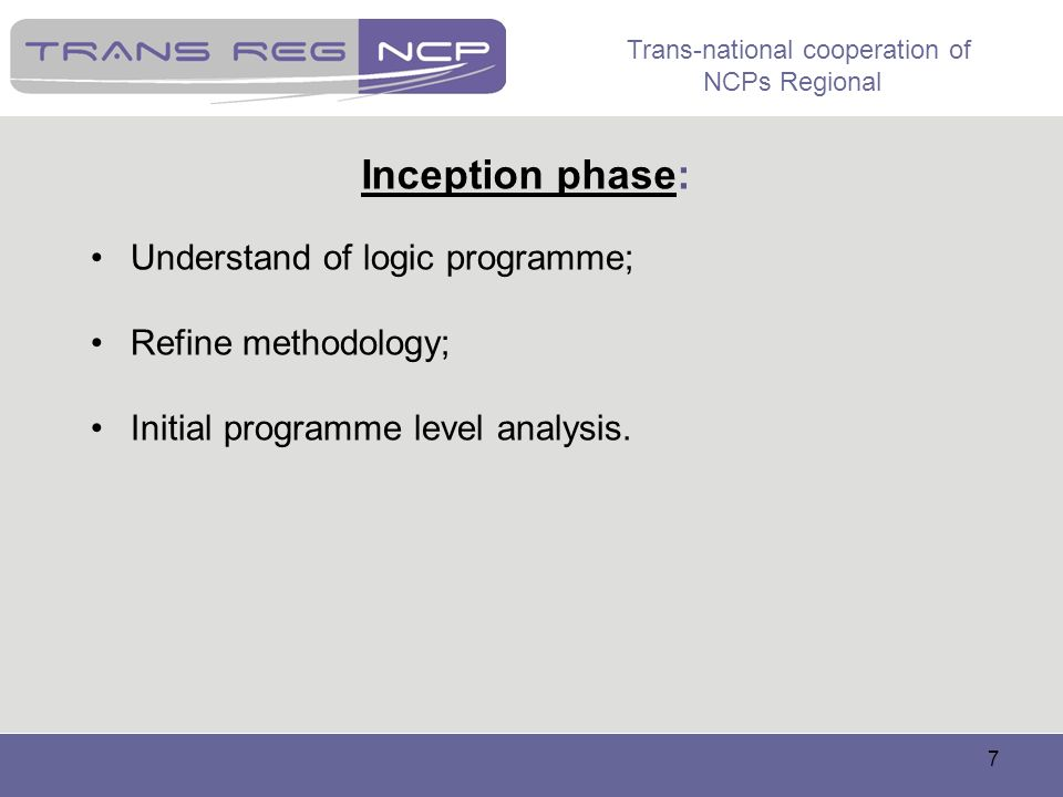 Inception phase: Understand of logic programme; Refine methodology;