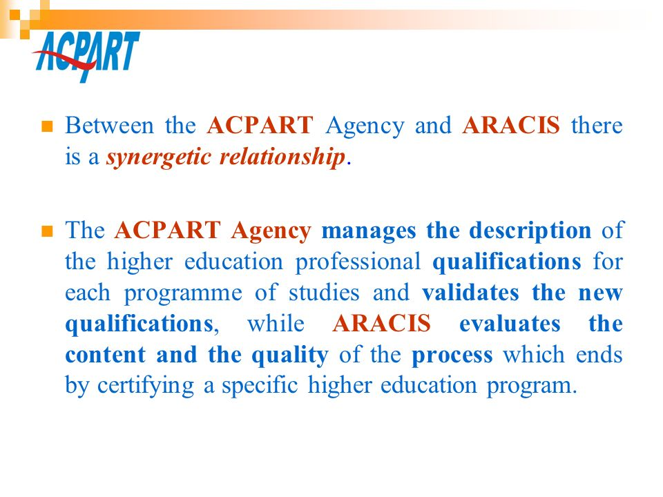 Between the ACPART Agency and ARACIS there is a synergetic relationship.