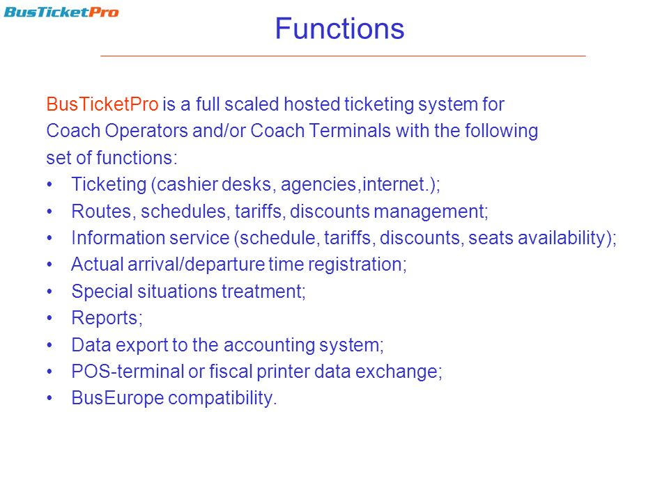Functions BusTicketPro is a full scaled hosted ticketing system for