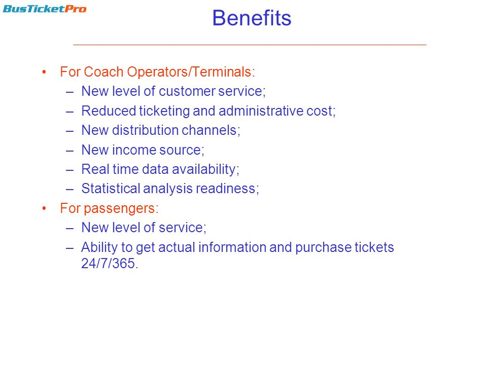 Benefits For Coach Operators/Terminals: New level of customer service;