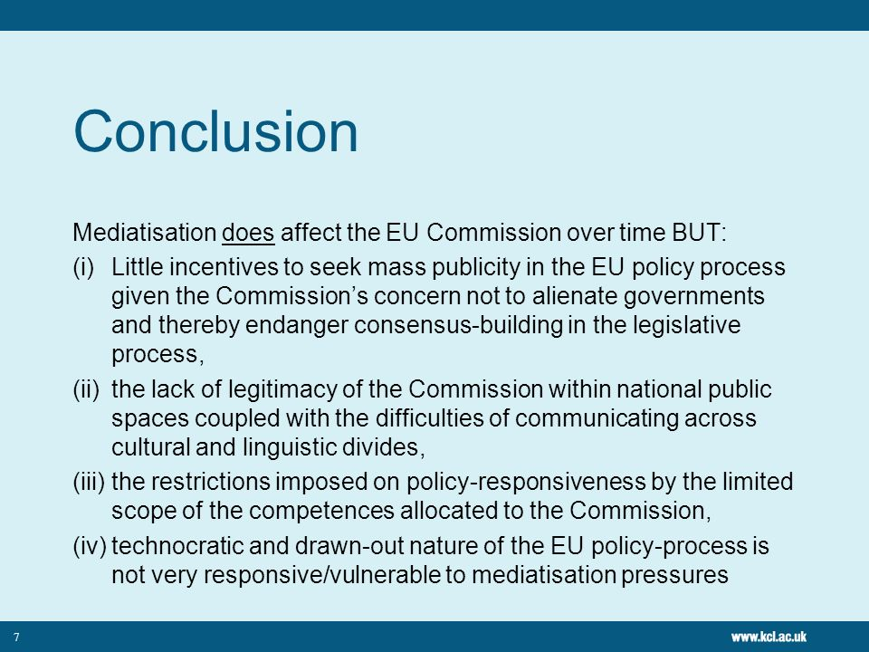 Conclusion Mediatisation does affect the EU Commission over time BUT: