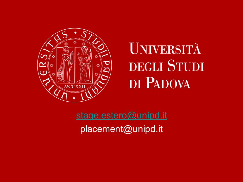 stage.estero@unipd.it placement@unipd.it