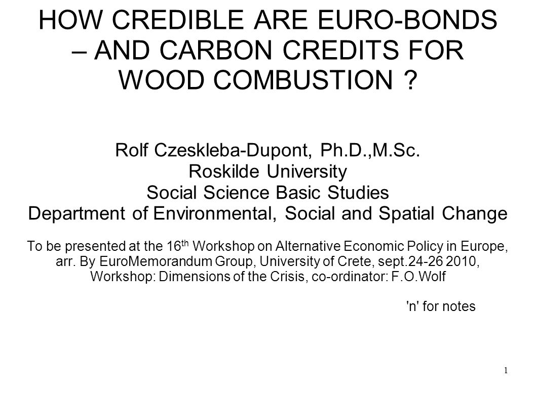 HOW CREDIBLE ARE EURO-BONDS – AND CARBON CREDITS FOR WOOD COMBUSTION