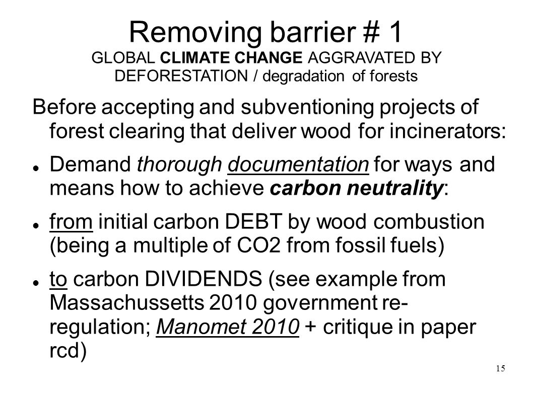 Removing barrier # 1 GLOBAL CLIMATE CHANGE AGGRAVATED BY DEFORESTATION / degradation of forests