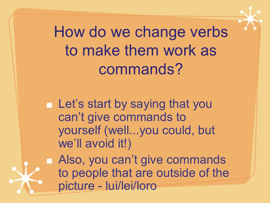 How do we change verbs to make them work as commands