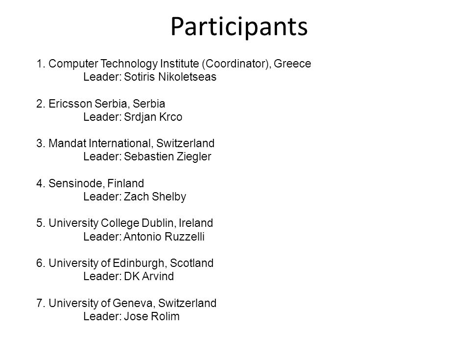 Participants 1. Computer Technology Institute (Coordinator), Greece