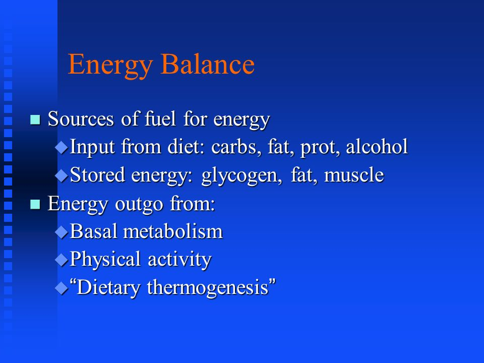 Energy Balance Sources of fuel for energy