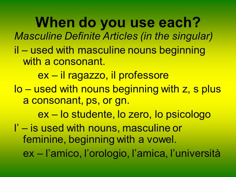 When do you use each Masculine Definite Articles (in the singular)