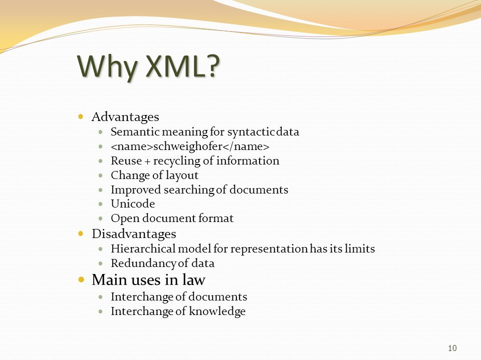 Why XML Main uses in law Advantages Disadvantages