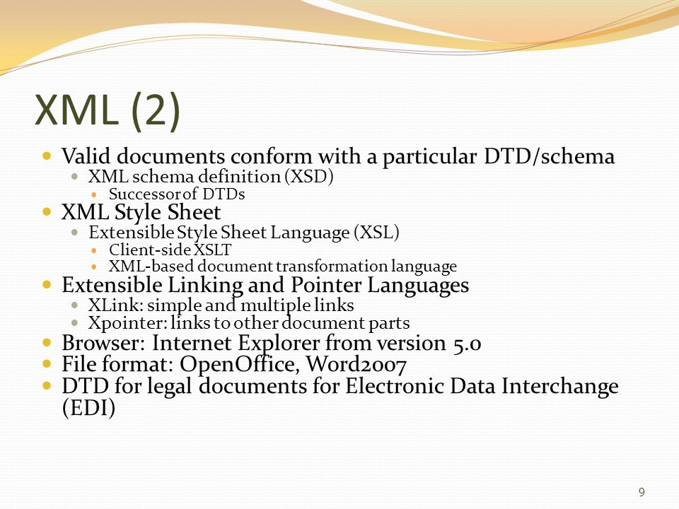 XML (2) Valid documents conform with a particular DTD/schema