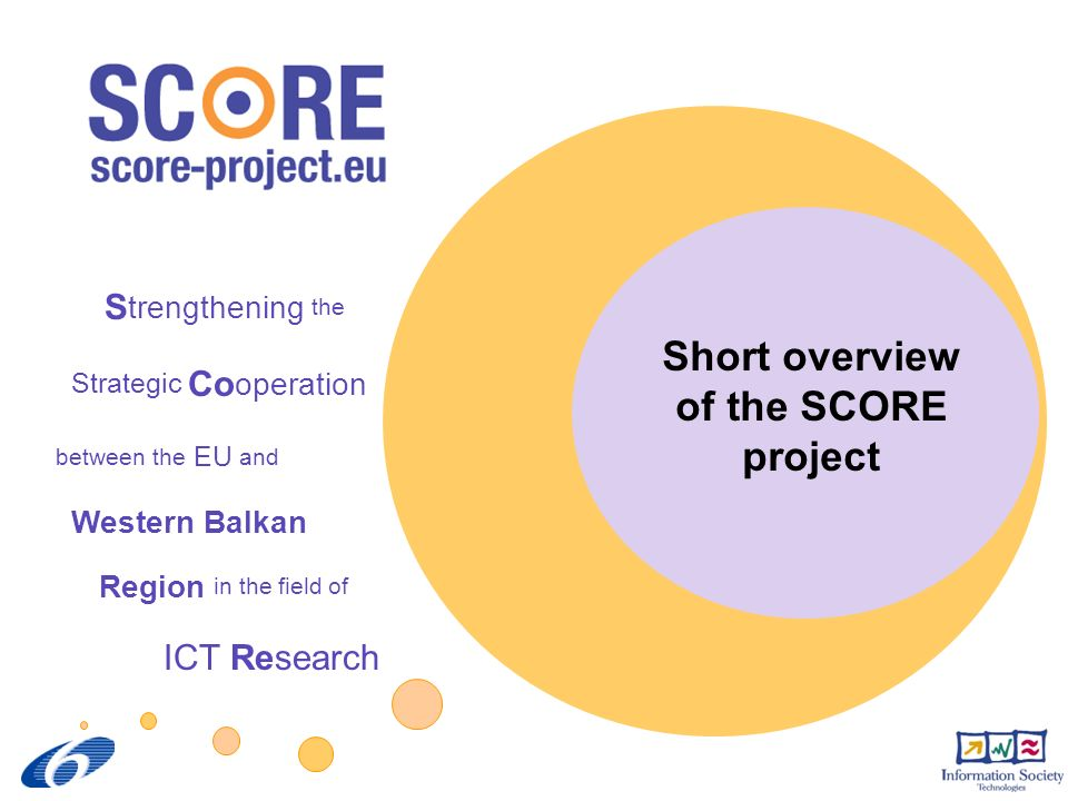 Short overview of the SCORE project