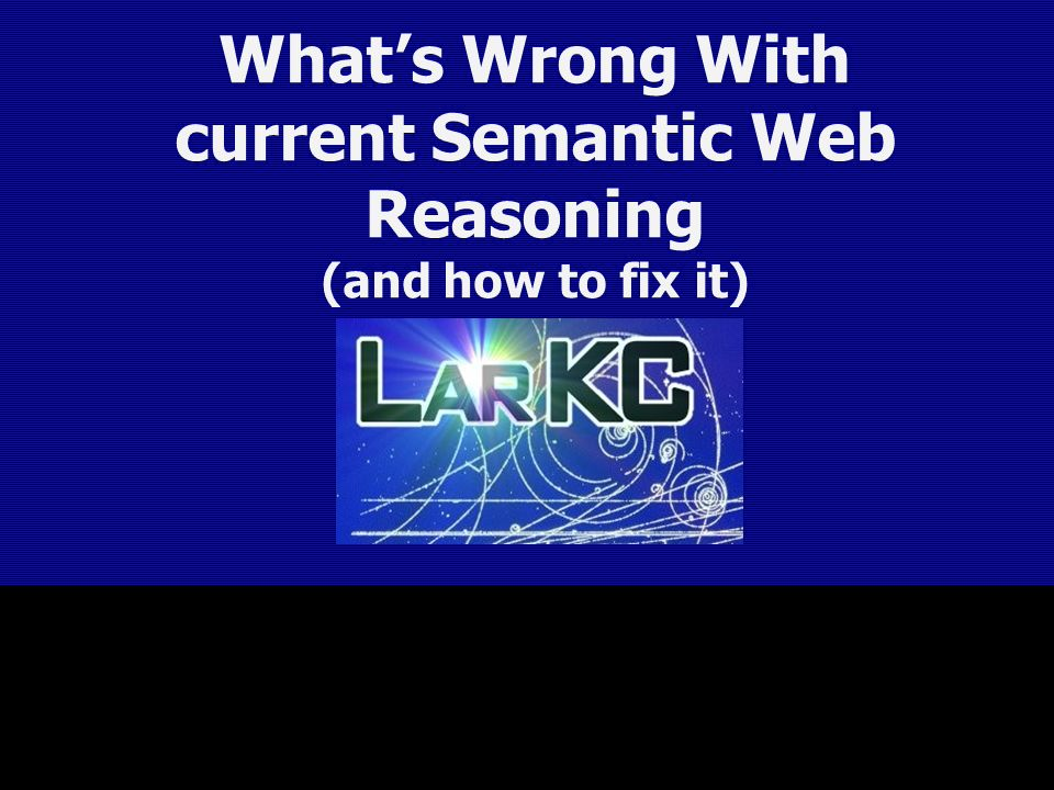What's Wrong With current Semantic Web Reasoning (and how to fix it)