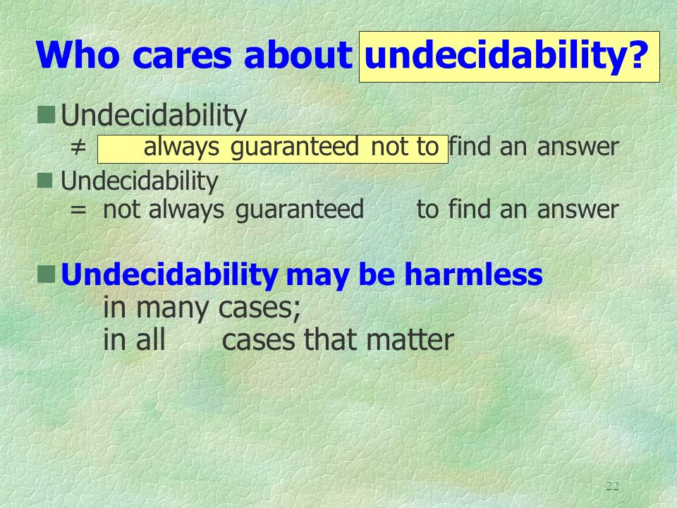 Who cares about undecidability