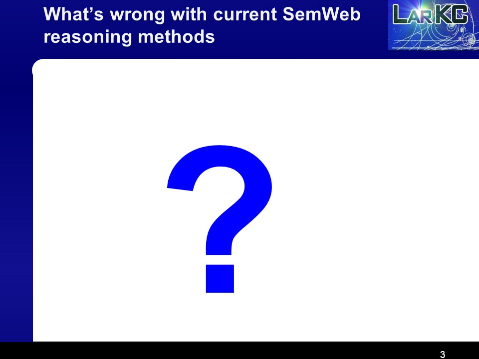 What's wrong with current SemWeb reasoning methods