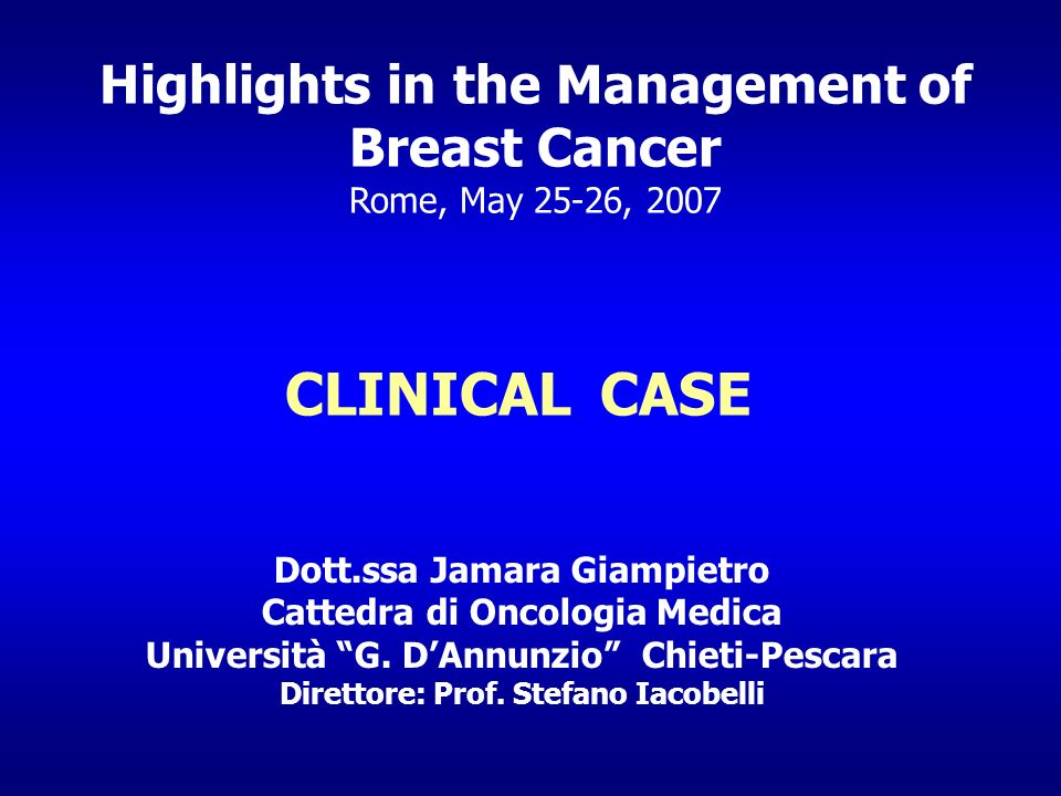 CLINICAL CASE Highlights in the Management of Breast Cancer