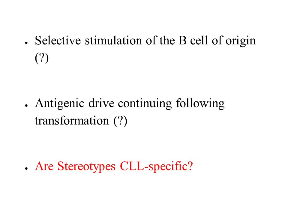 Selective stimulation of the B cell of origin ( )