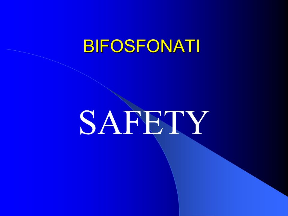 BIFOSFONATI SAFETY