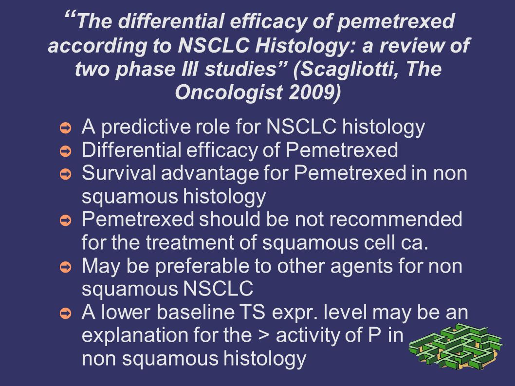 The differential efficacy of pemetrexed according to NSCLC Histology: a review of two phase III studies (Scagliotti, The Oncologist 2009)