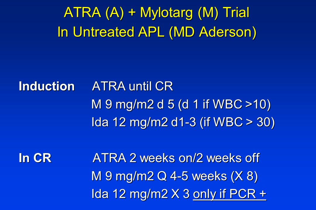 ATRA (A) + Mylotarg (M) Trial In Untreated APL (MD Aderson)