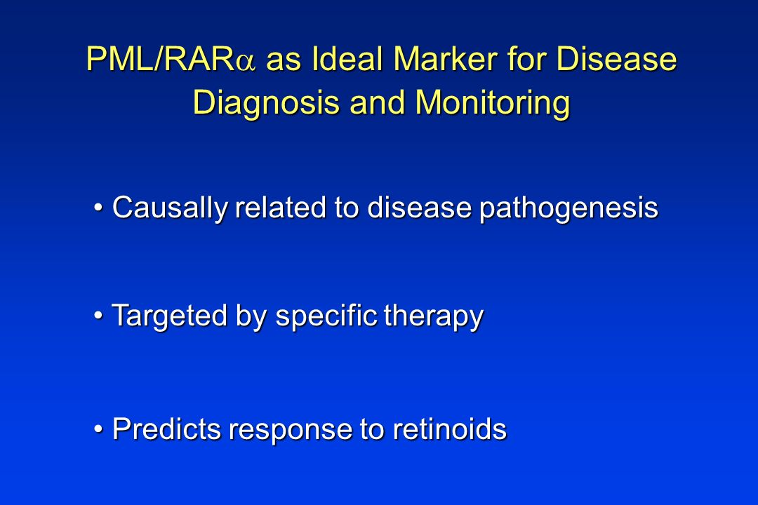 PML/RARa as Ideal Marker for Disease Diagnosis and Monitoring