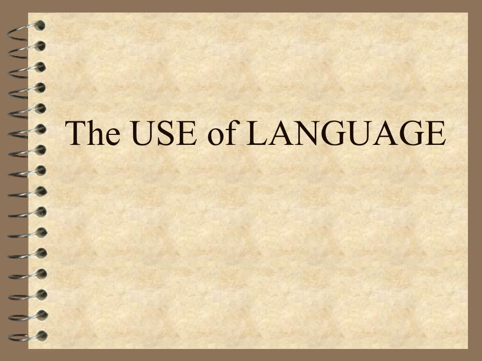 The USE of LANGUAGE